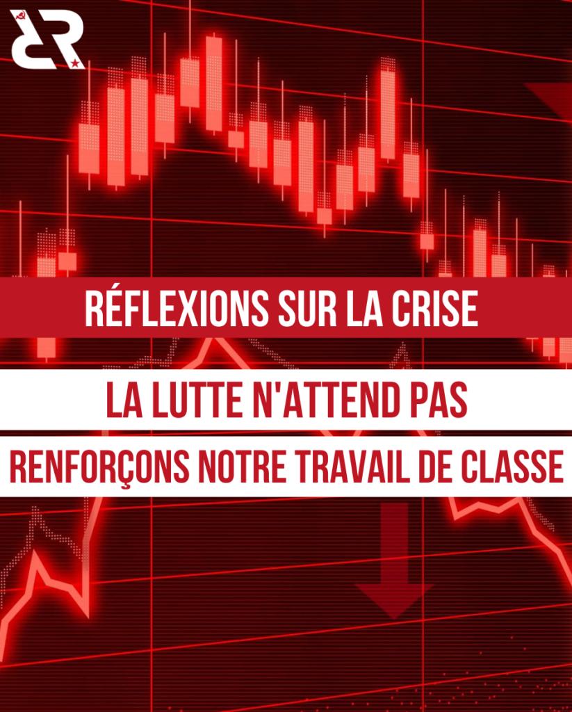 Réflexions sur la crise — La lutte n'attend pas, renforçons notre travail de classe !