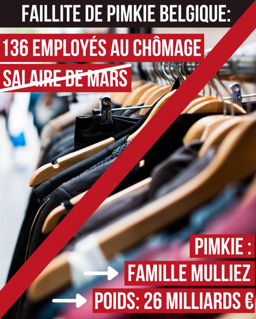 Faillite de Pimkie Belgique : 136 employés au chômage. Pas de salaire pour Mars. Pimkie : Famille Mulliez, poids : 26 milliards d'euros.