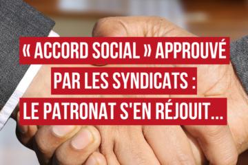"""""""Accord social"""" approuvé par les syndicats : le patronat s'en réjouit..."""
